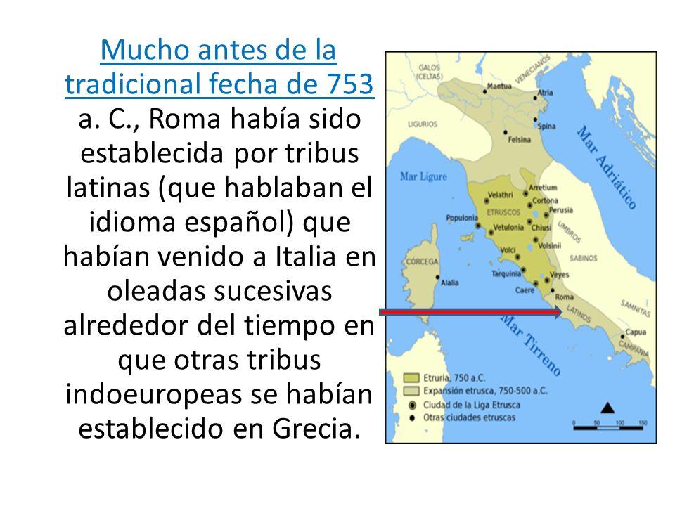 Mucho antes de la tradicional fecha de 753 a. C