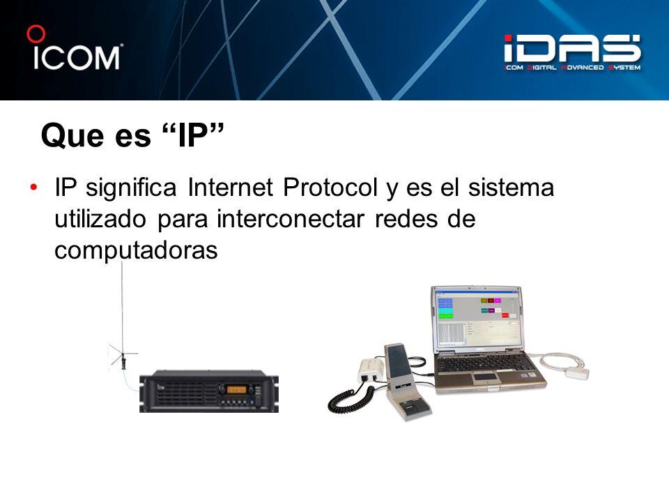 Que es IP IP significa Internet Protocol y es el sistema utilizado para interconectar redes de computadoras.