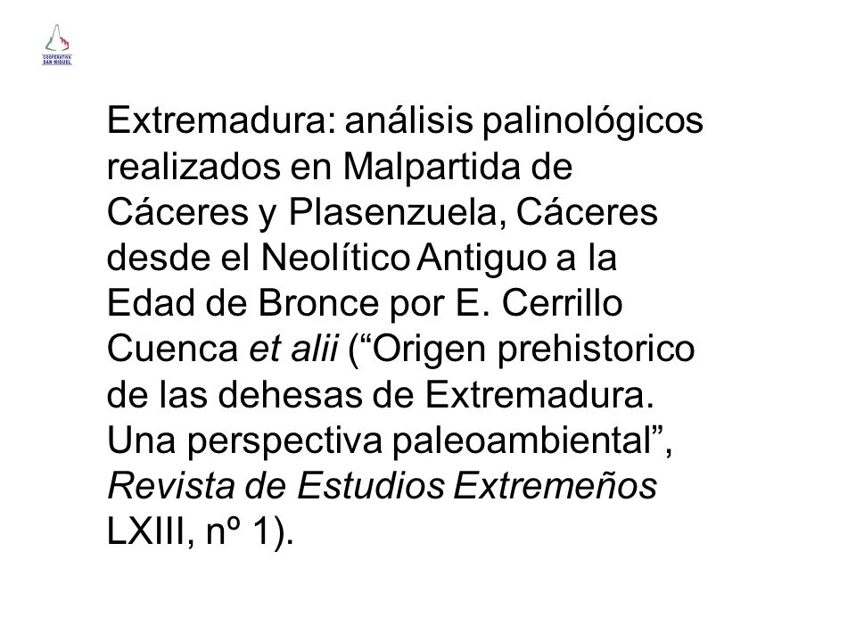 Extremadura: análisis palinológicos realizados en Malpartida de Cáceres y Plasenzuela, Cáceres desde el Neolítico Antiguo a la Edad de Bronce por E.