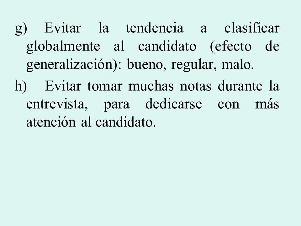 g) Evitar la tendencia a clasificar globalmente al candidato (efecto de generalización): bueno, regular, malo.