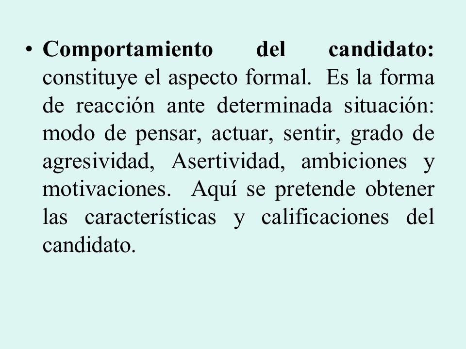 Comportamiento del candidato: constituye el aspecto formal
