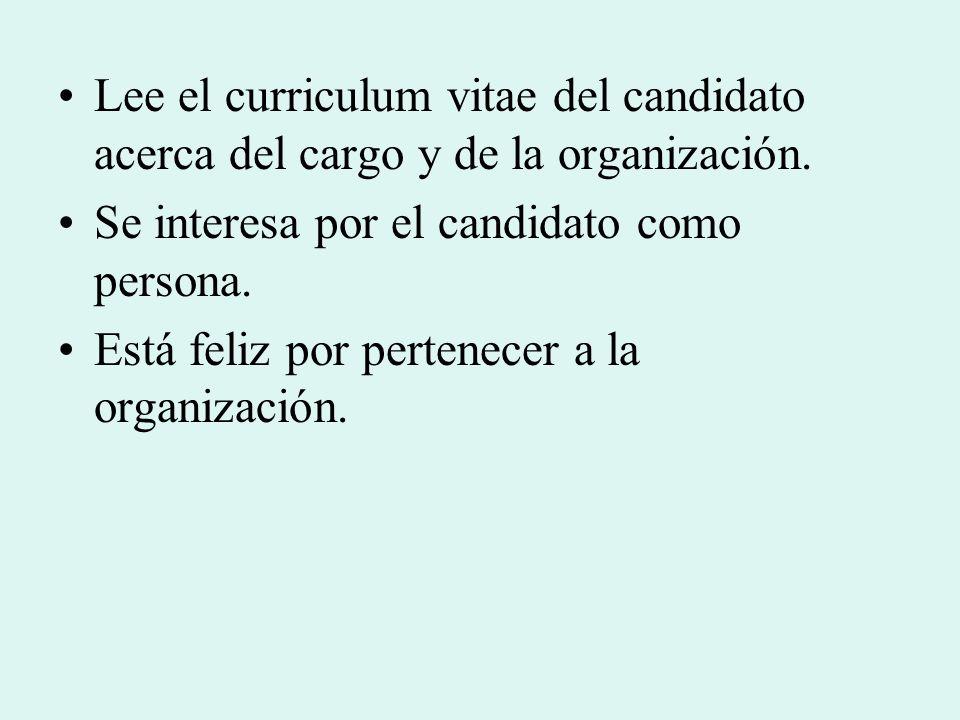 Lee el curriculum vitae del candidato acerca del cargo y de la organización.
