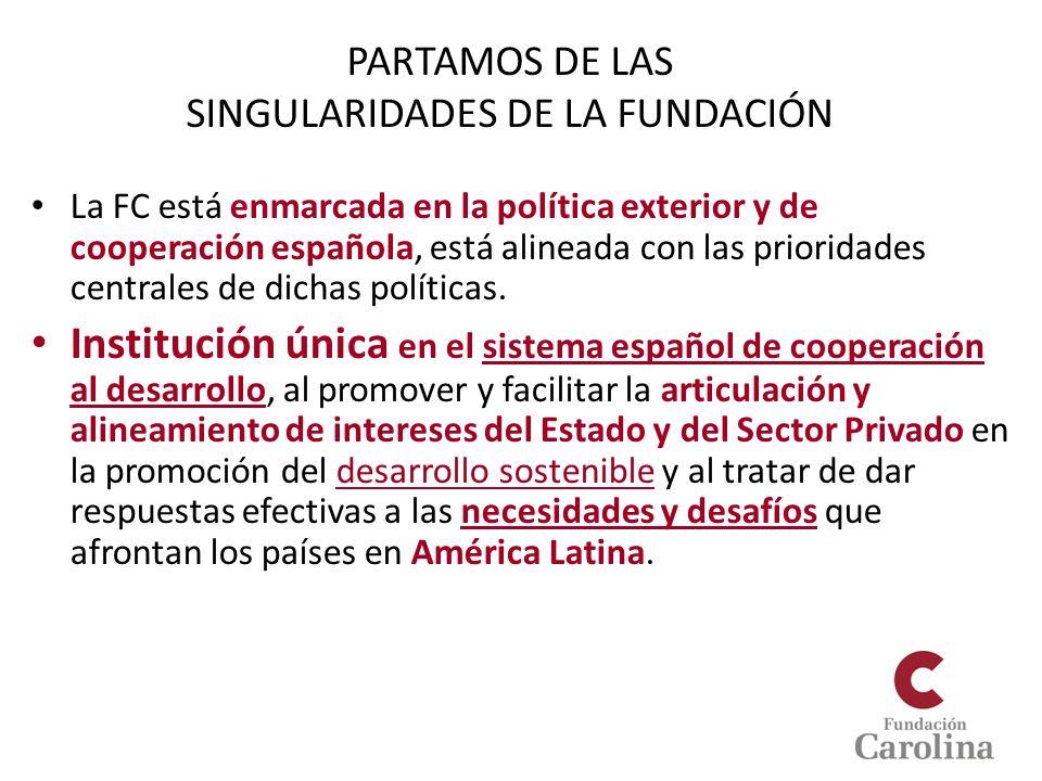 PARTAMOS DE LAS SINGULARIDADES DE LA FUNDACIÓN
