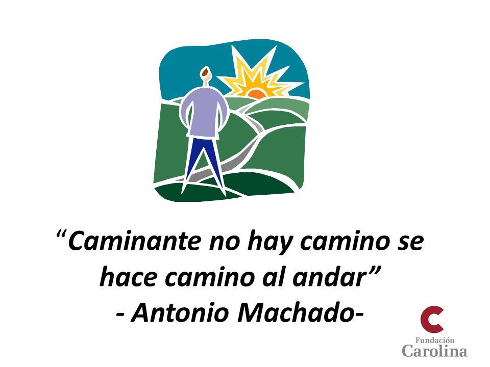 Caminante no hay camino se hace camino al andar - Antonio Machado-