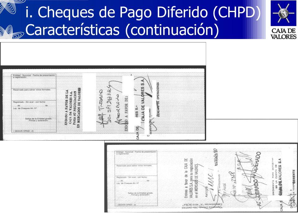 i. Cheques de Pago Diferido (CHPD) Características (continuación)