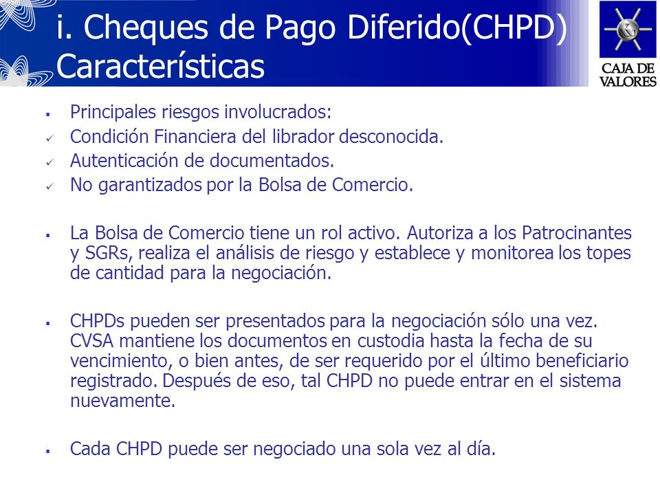 i. Cheques de Pago Diferido(CHPD) Características