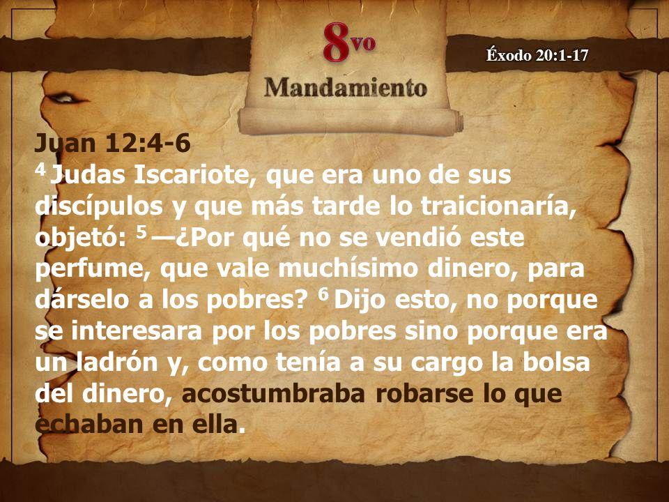 Juan 12:4-6 4 Judas Iscariote, que era uno de sus discípulos y que más tarde lo traicionaría, objetó: 5 —¿Por qué no se vendió este perfume, que vale muchísimo dinero, para dárselo a los pobres.