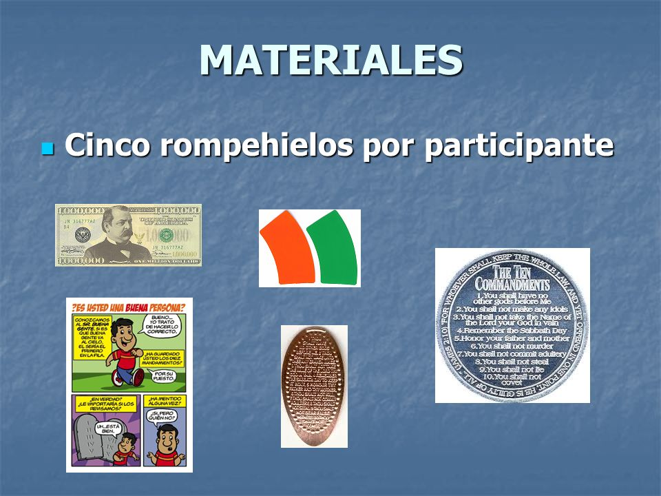 MATERIALES Cinco rompehielos por participante Materiales Requeridos: