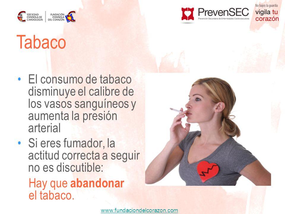 Tabaco El consumo de tabaco disminuye el calibre de los vasos sanguíneos y aumenta la presión arterial.