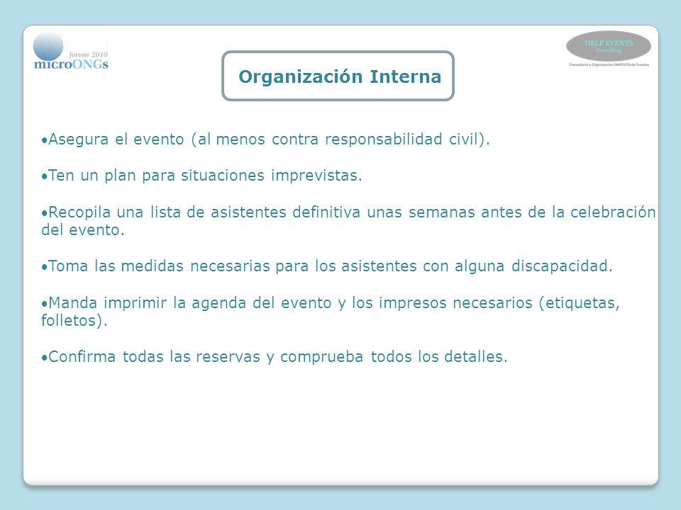 Organización Interna Asegura el evento (al menos contra responsabilidad civil). Ten un plan para situaciones imprevistas.