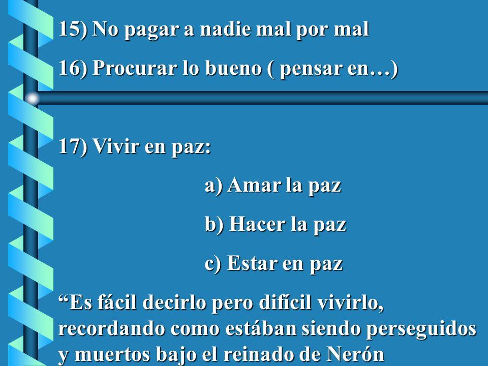 15) No pagar a nadie mal por mal