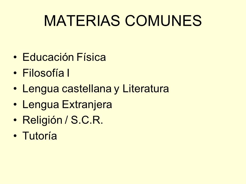 MATERIAS COMUNES Educación Física Filosofía I