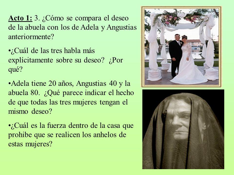 Acto 1: 3. ¿Cómo se compara el deseo de la abuela con los de Adela y Angustias anteriormente