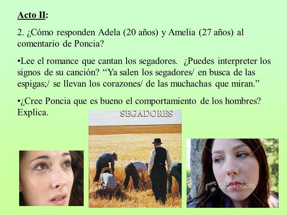 Acto II: 2. ¿Cómo responden Adela (20 años) y Amelia (27 años) al comentario de Poncia