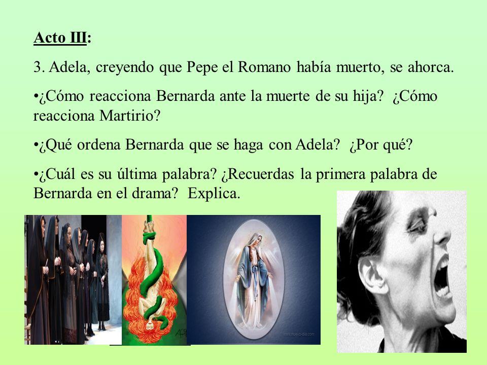 Acto III: 3. Adela, creyendo que Pepe el Romano había muerto, se ahorca.