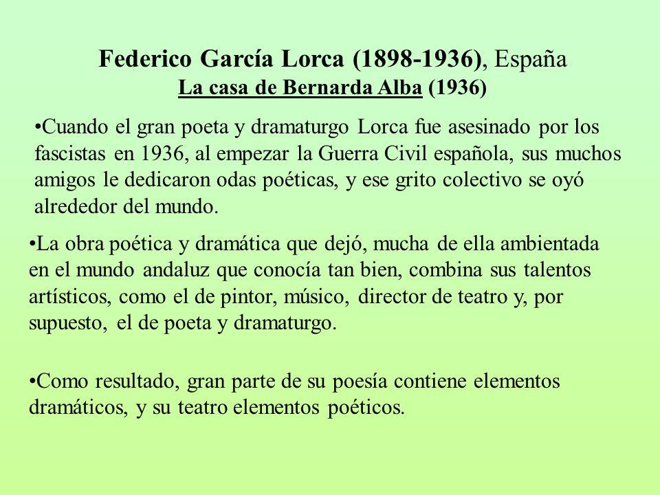 Federico García Lorca (1898-1936), España La casa de Bernarda Alba (1936)