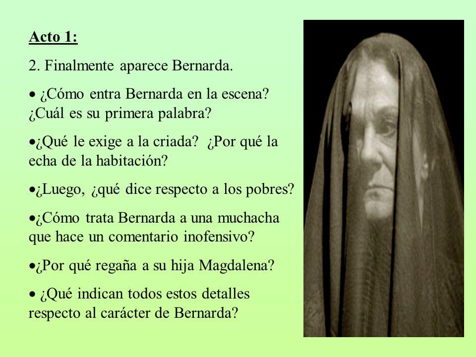 Acto 1: 2. Finalmente aparece Bernarda.