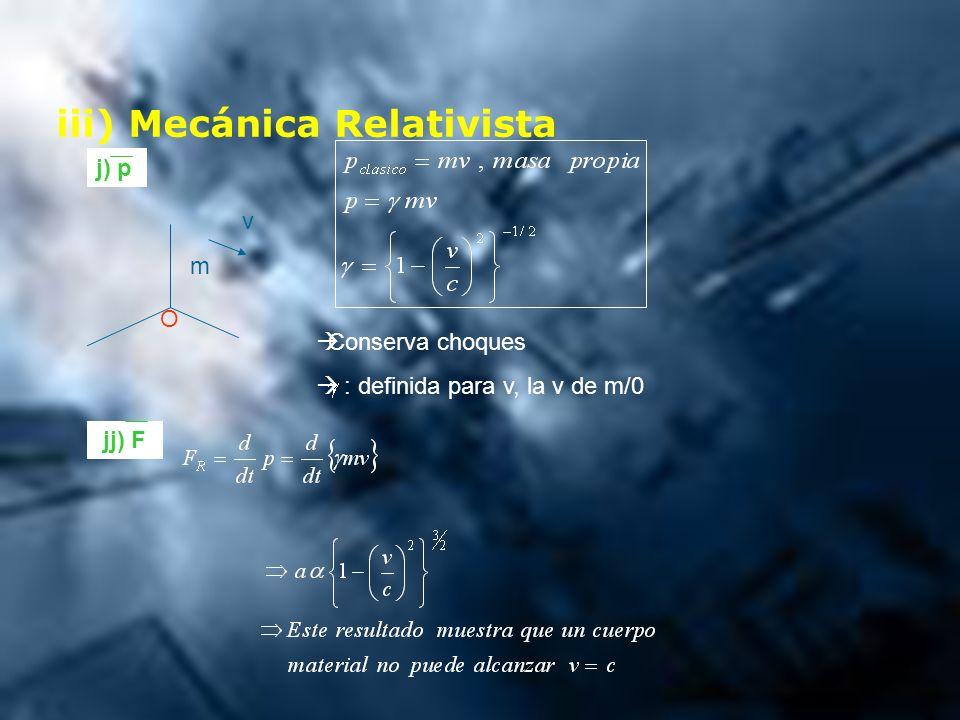 iii) Mecánica Relativista
