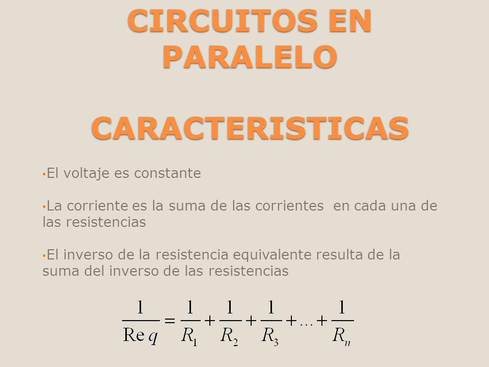 CIRCUITOS EN PARALELO CARACTERISTICAS