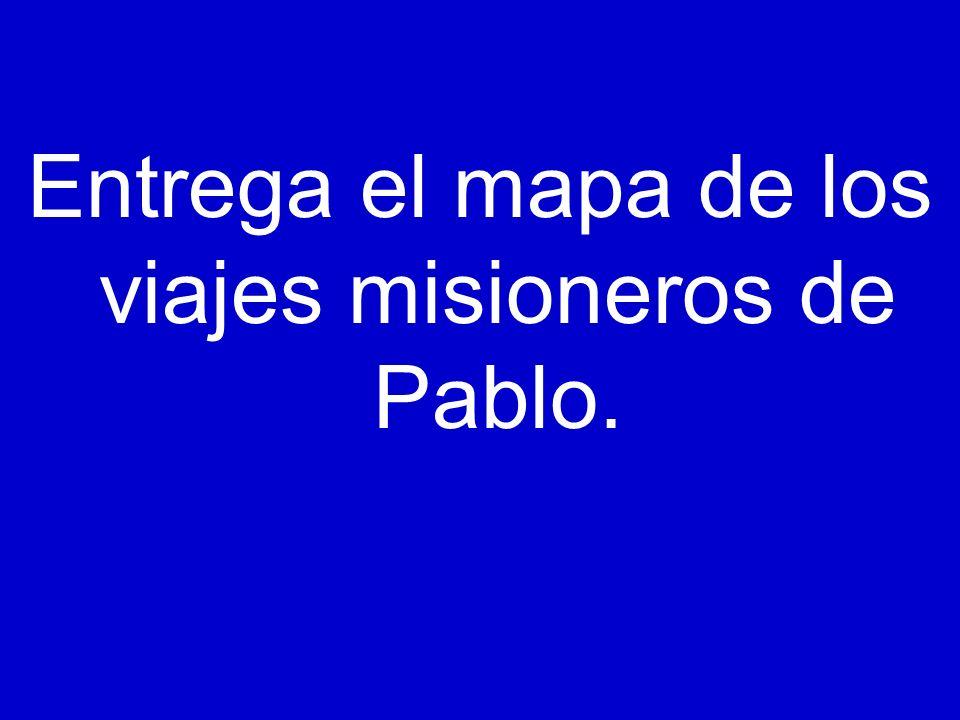 Entrega el mapa de los viajes misioneros de Pablo.