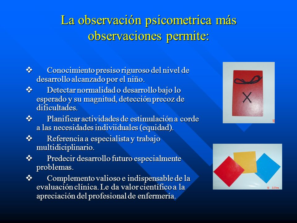 La observación psicometrica más observaciones permite: