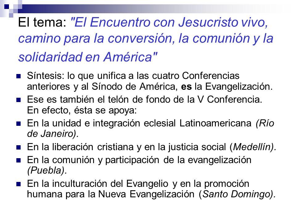 El tema: El Encuentro con Jesucristo vivo, camino para la conversión, la comunión y la solidaridad en América