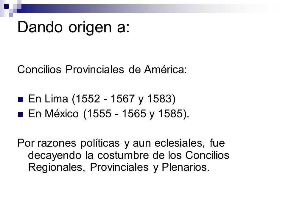 Dando origen a: Concilios Provinciales de América: