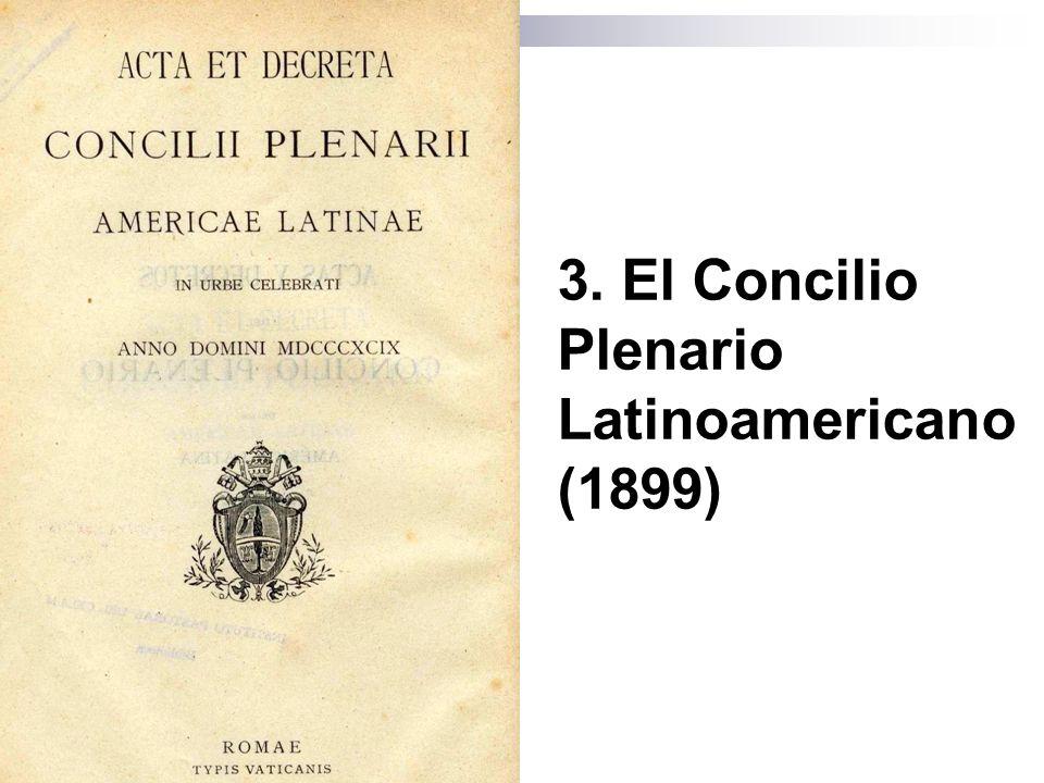 3. El Concilio Plenario Latinoamericano (1899)