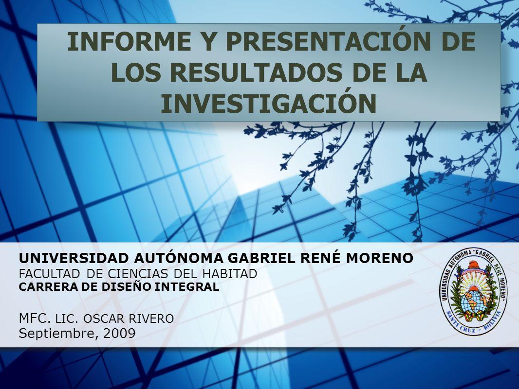 INFORME Y PRESENTACIÓN DE LOS RESULTADOS DE LA INVESTIGACIÓN
