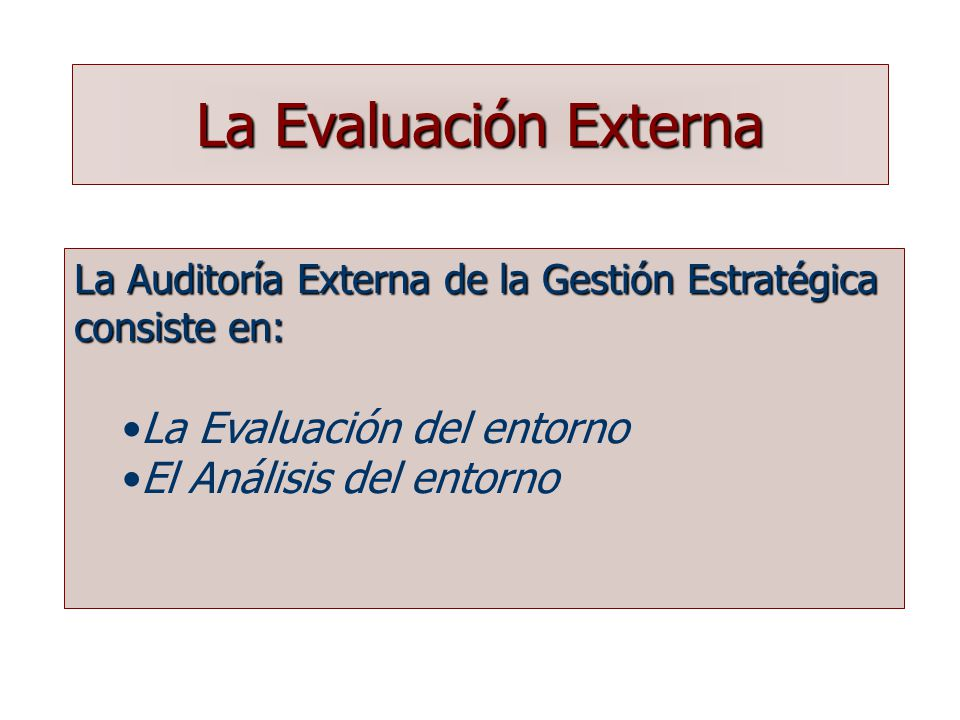 La Evaluación Externa La Evaluación del entorno