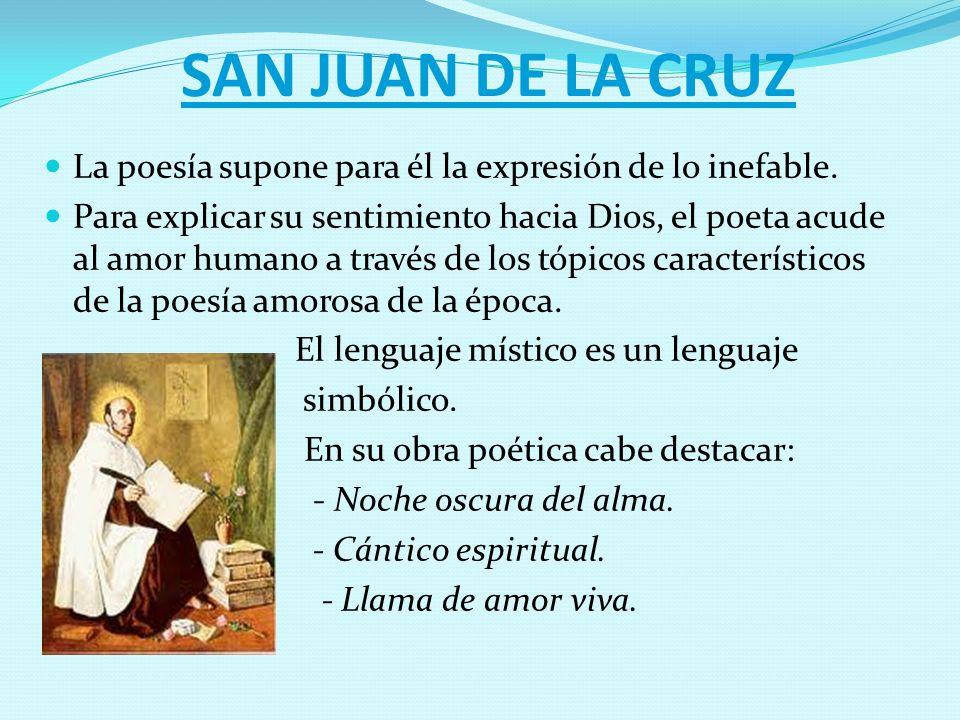SAN JUAN DE LA CRUZ La poesía supone para él la expresión de lo inefable.