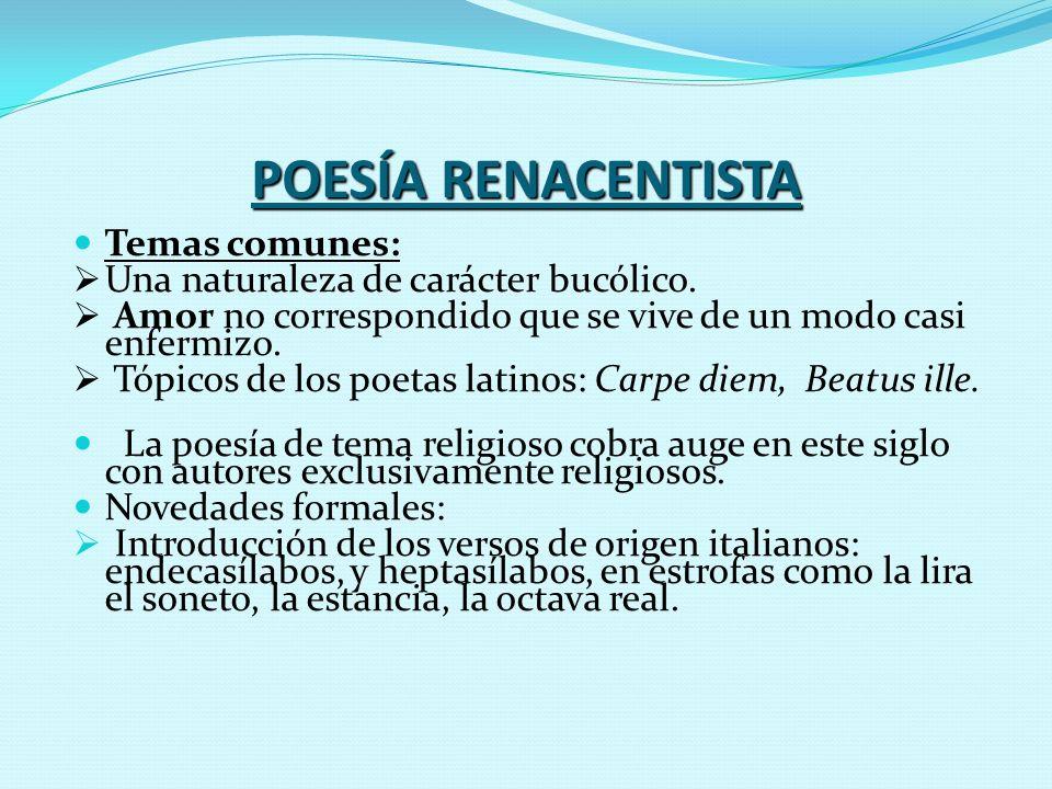 POESÍA RENACENTISTA Temas comunes: