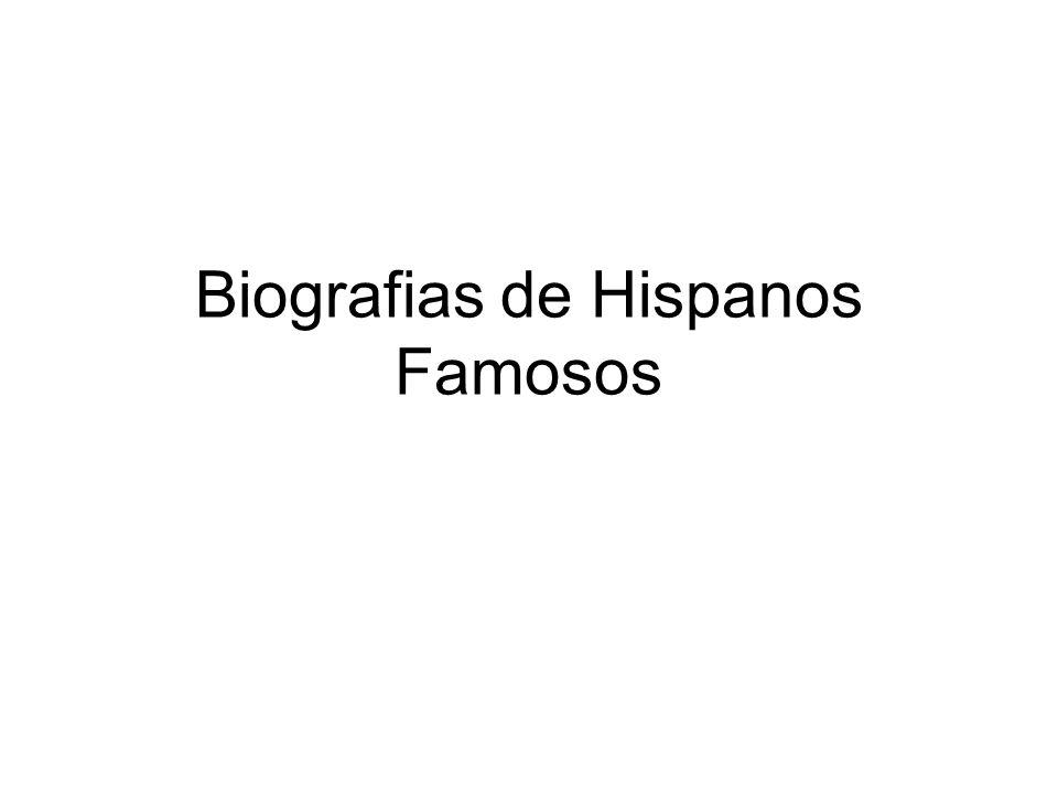 Biografias de Hispanos Famosos