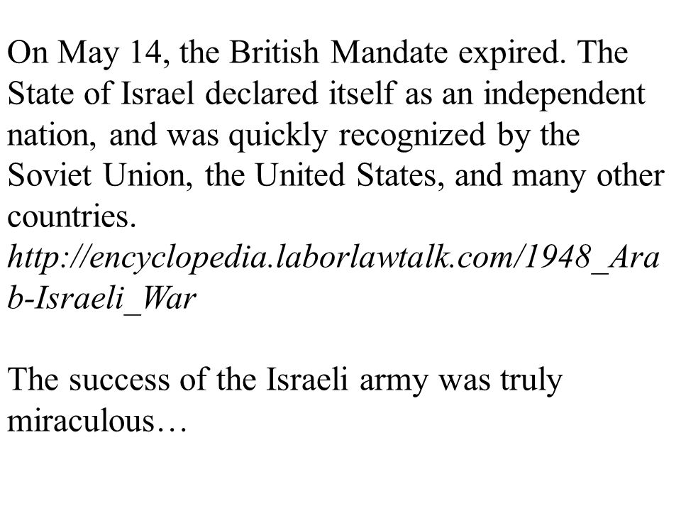 On May 14, the British Mandate expired