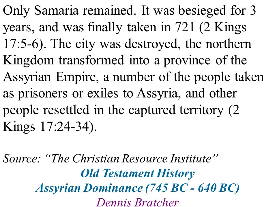Old Testament History Assyrian Dominance (745 BC - 640 BC)