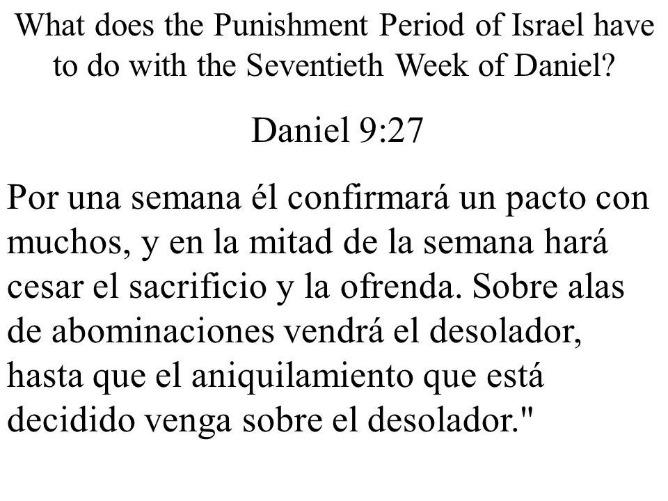 What does the Punishment Period of Israel have to do with the Seventieth Week of Daniel