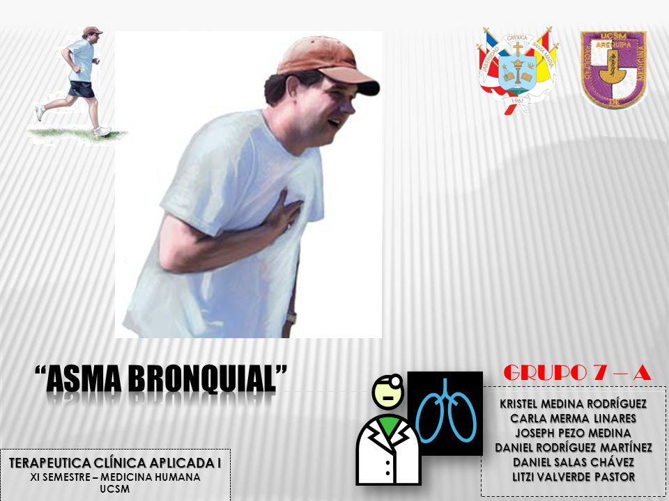 ASMA BRONQUIAL GRUPO 7 – A TERAPEUTICA CLÍNICA APLICADA I