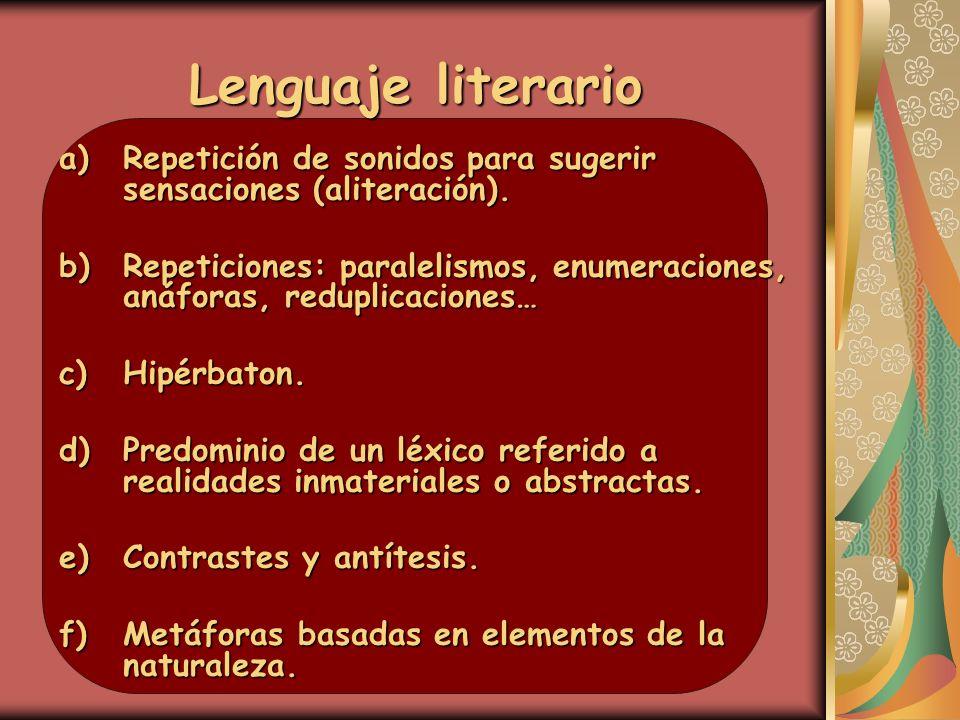 Lenguaje literario Repetición de sonidos para sugerir sensaciones (aliteración).