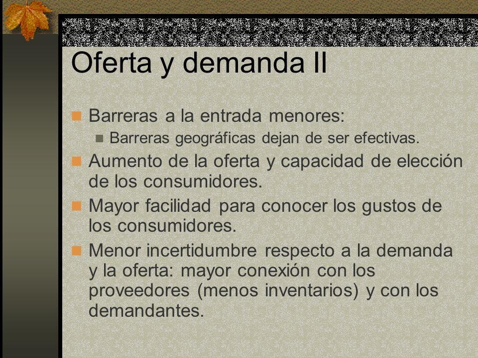Oferta y demanda II Barreras a la entrada menores: