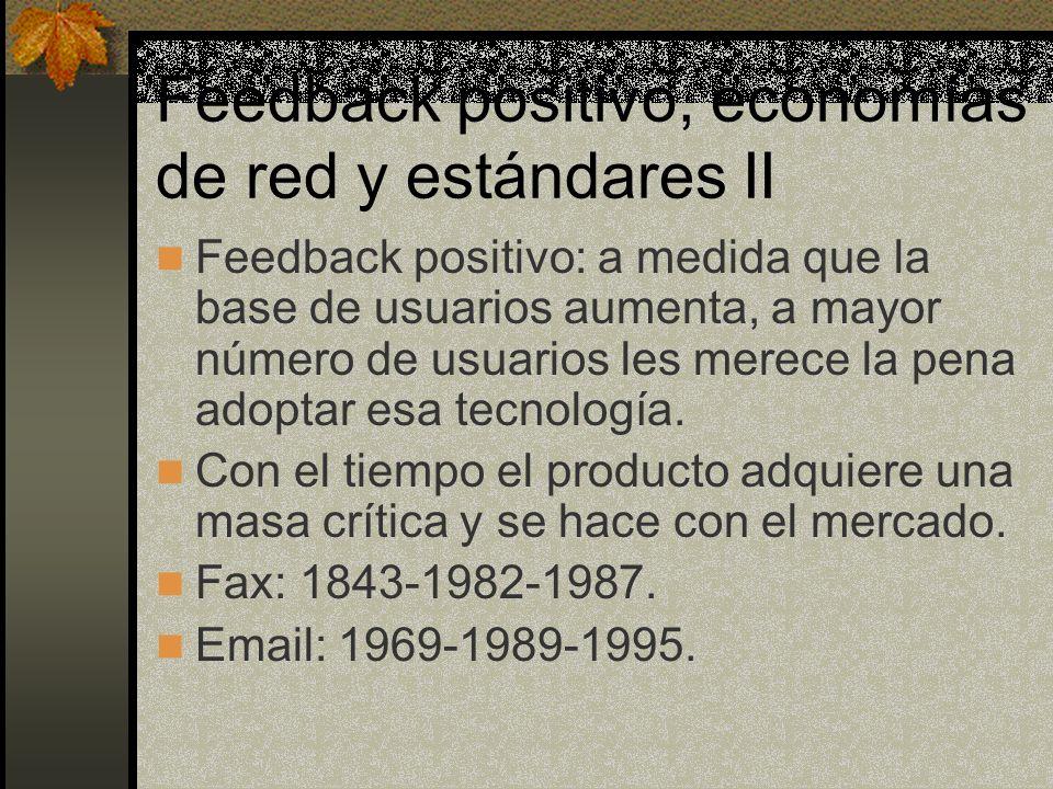 Feedback positivo, economías de red y estándares II