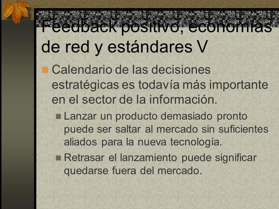 Feedback positivo, economías de red y estándares V