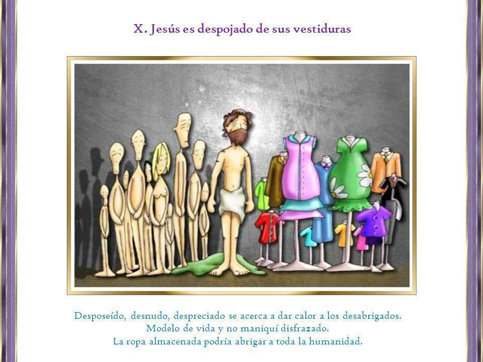 X. Jesús es despojado de sus vestiduras