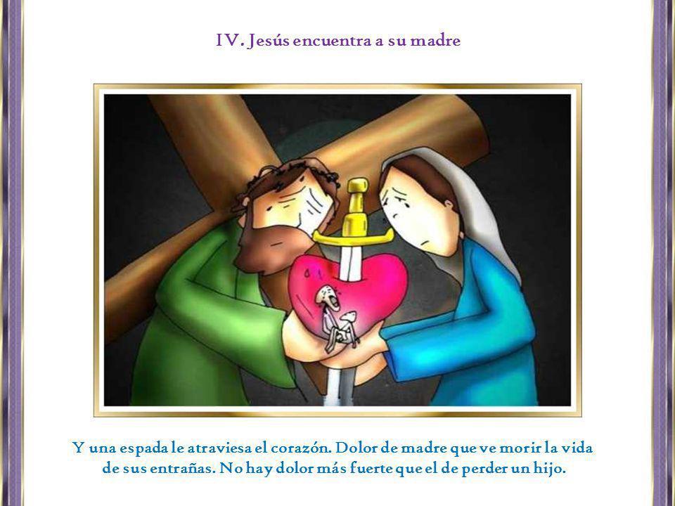 IV. Jesús encuentra a su madre
