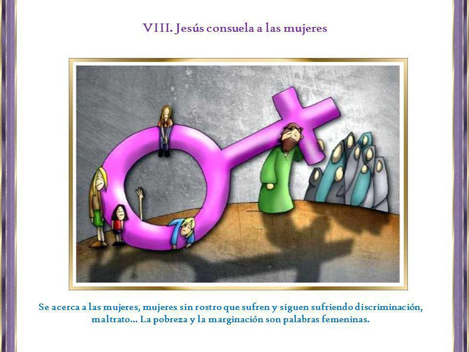 VIII. Jesús consuela a las mujeres