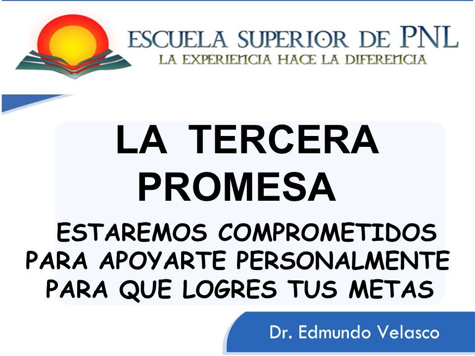 LA TERCERA PROMESA ESTAREMOS COMPROMETIDOS PARA APOYARTE PERSONALMENTE