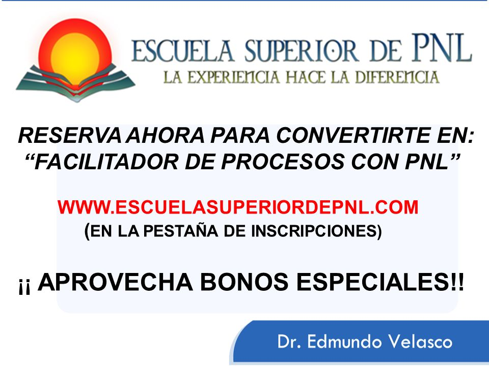 RESERVA AHORA PARA CONVERTIRTE EN: FACILITADOR DE PROCESOS CON PNL