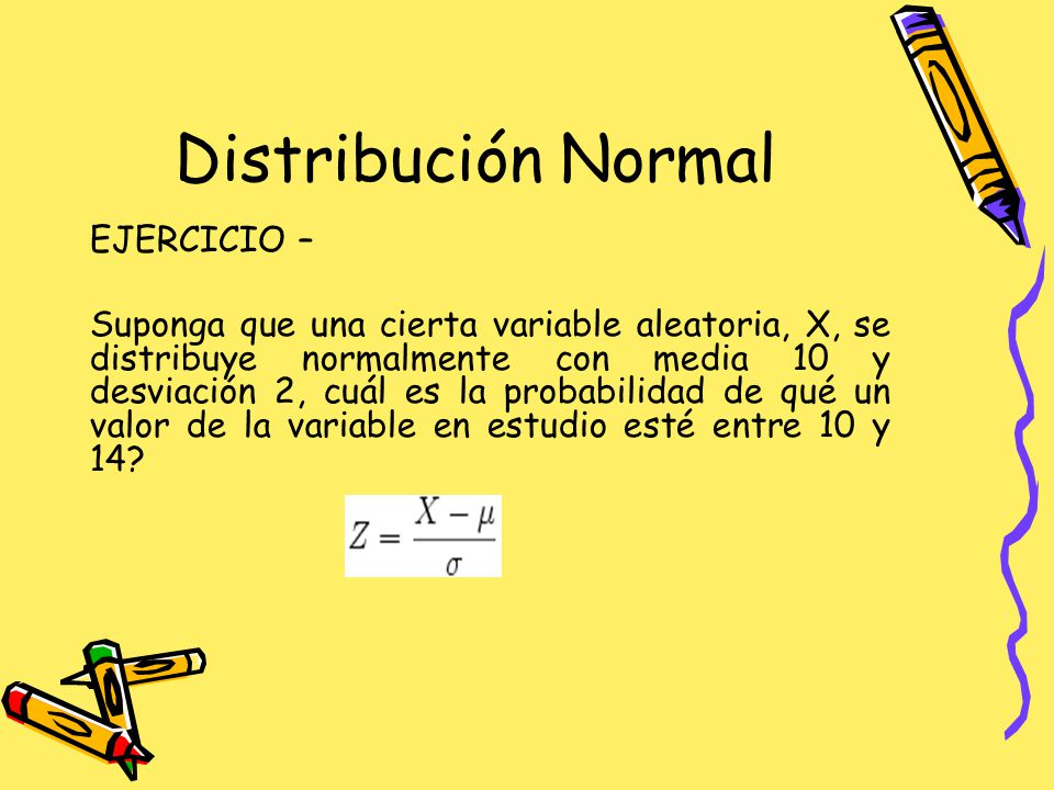 Distribución Normal EJERCICIO –