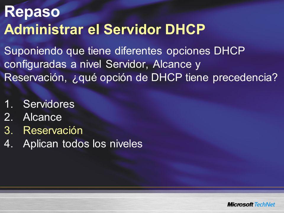 Repaso Administrar el Servidor DHCP