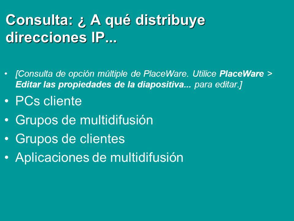 Consulta: ¿ A qué distribuye direcciones IP...