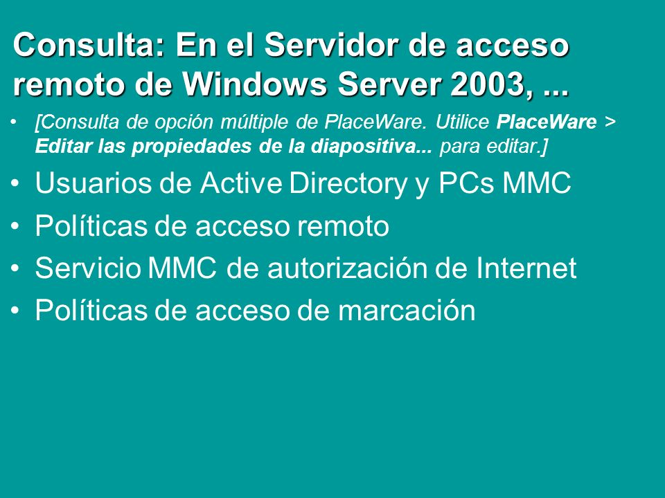 Consulta: En el Servidor de acceso remoto de Windows Server 2003, ...